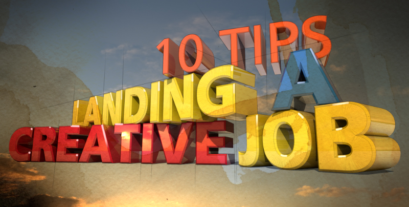 10 Tips for Landing a Creative Job