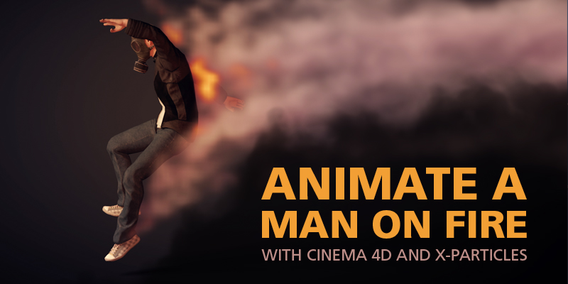 Animate a Man on Fire with Cinema 4D and X-Particles