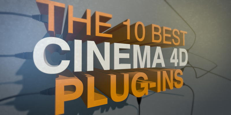 The 10 Best Cinema 4D Plug-ins