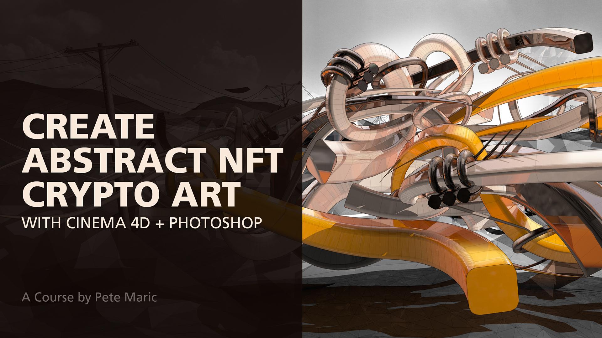 Create Abstract NFT Crypto Art with Cinema 4D + Photoshop