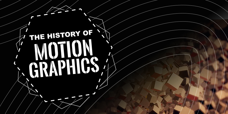 The History of Motion Graphics