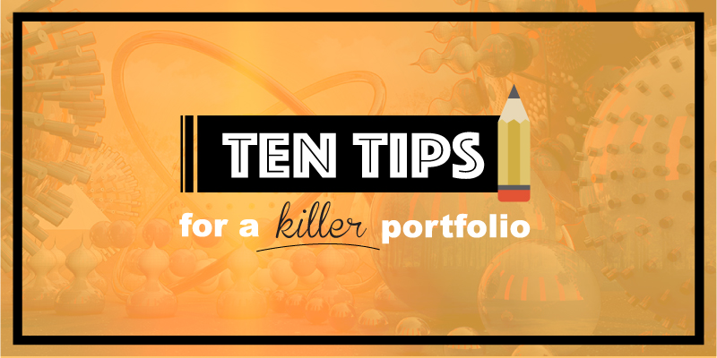 10 Tips For a Killer Portfolio